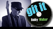 Bobby Walker's git it - new CD